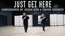 Xavier Omar Just Get Here Choreography by Joesar Alva Trevor Takemoto