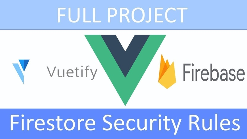 ПРОЕКТ Vue.jsVuetifyFirebase (RU): 14 - Firestore Security Rules