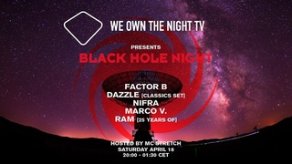 We Own the Night TV presents Black Hole Night