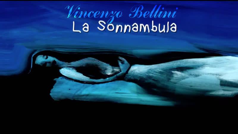 La Sonnambula, di Vincenzo Bellini