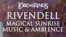Lord of the Rings Music Ambience Rivendell Magical Sunrise 3rd Edition