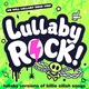 Lullaby Rock! - bellyache