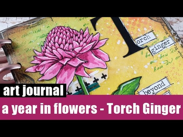 Art journal A year in flowers Torch Ginger