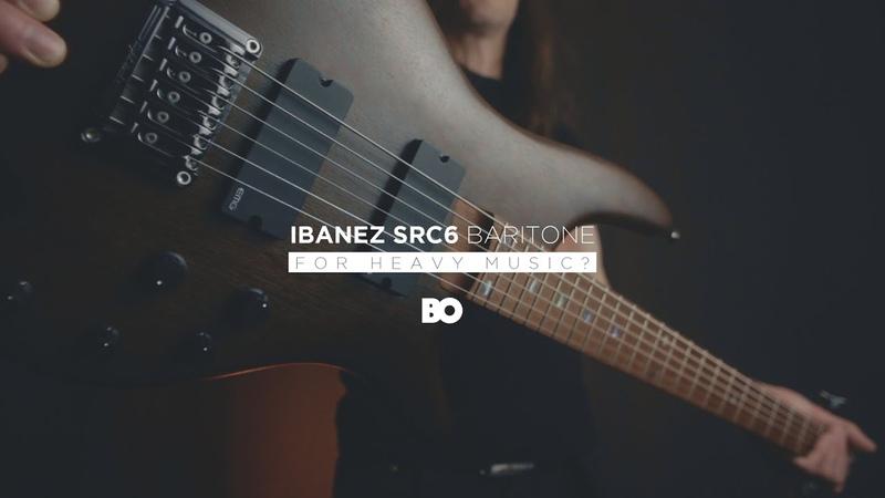 Ibanez SRC6 bass VI baritone guitar any good for heavy music