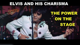 Elvis and his charisma (part 1) The power on the stage