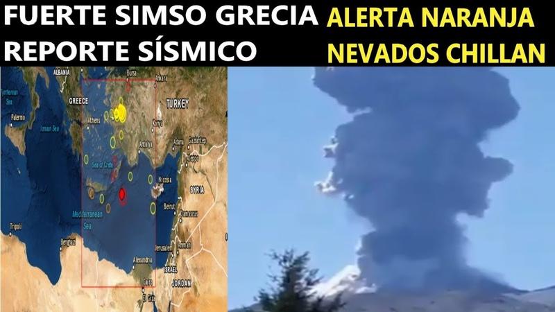 Fuerte Sismo Grecia Países en Alerta Volcán Nevados de Chillan Alerta Naranja