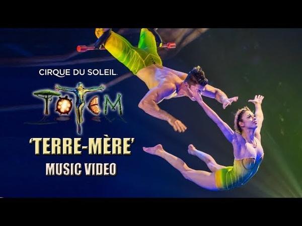 TOTEM Music Video | Terre-Mère | Cirque du Soleil