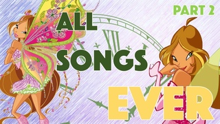 Winx Club | ALL SONGS EVER! | Compilation Of Every Song In The Show [Part 2 - ITALIAN]