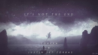 Cohern & Justin Jet Zorbas -  It's Not The End