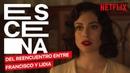 Escena del reencuentro entre Lidia y Francisco Las Chicas del Cable Netflix