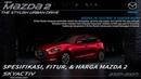 Spesifikasi, Fitur, Harga Mazda 2 2019
