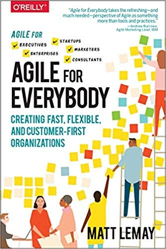 Matt LeMay] Agile for Everybody  Creating Fast, F