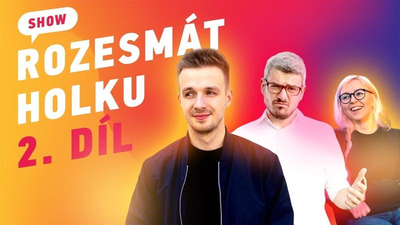 Nikola Džokič VS Libor Macháček Imrovizační show Rozesmát holku 2. díl SOUTĚŽ O 1000 KČ.