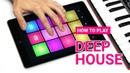 How to Play DEEP HOUSE DRUM PAD MACHINE