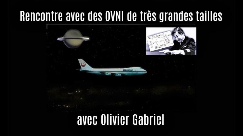 Rencontre avec des OVNI de très grandes tailles avec Olivier Gabriel