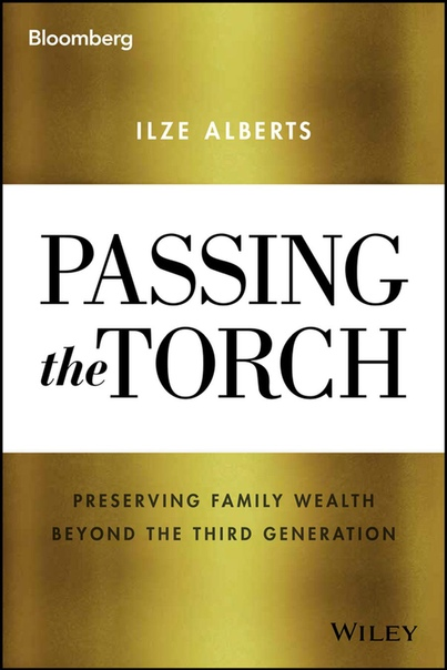 Passing the Torch- Preserving Family Wealth Beyond the Third Generation - Ilze Alberts