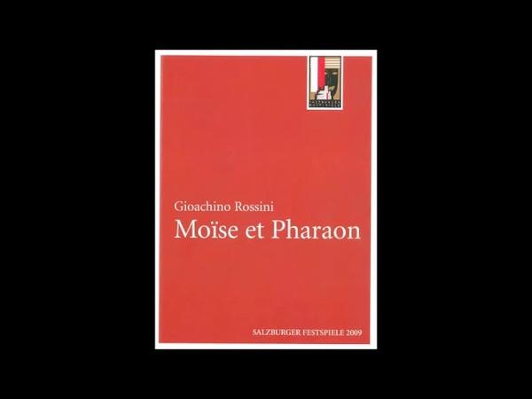 Rossini - Moise et Pharaon (1/2) - Salzburg 08.8.2009
