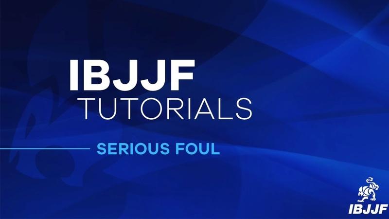 IBJJF Tutorials : Serious Foul Rules Video