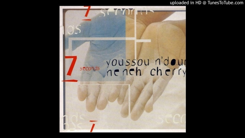 Youssou N'Dour ft Neneh Cherry 7 Seconds Extended Version