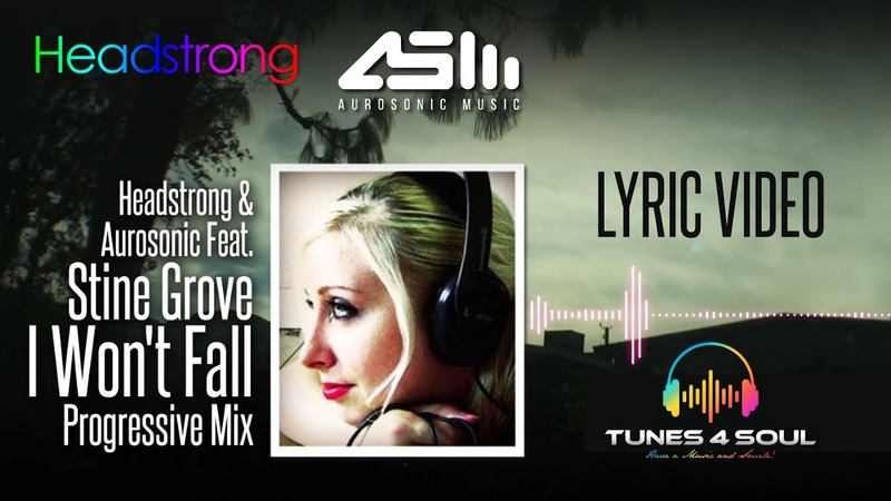 Headstrong Aurosonic Feat Stine Grove I Won't Fall Progressivel Mix Lyric Video