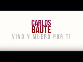 Carlos Baute - Vivo y muero por ti (Lyric Video)