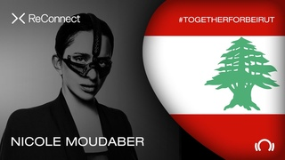 Nicole Moudaber DJ set - ReConnect: #TogetherForBeirut | Part 1 |  Live
