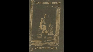 Sanguine Relic - Vampyric Will (full album)