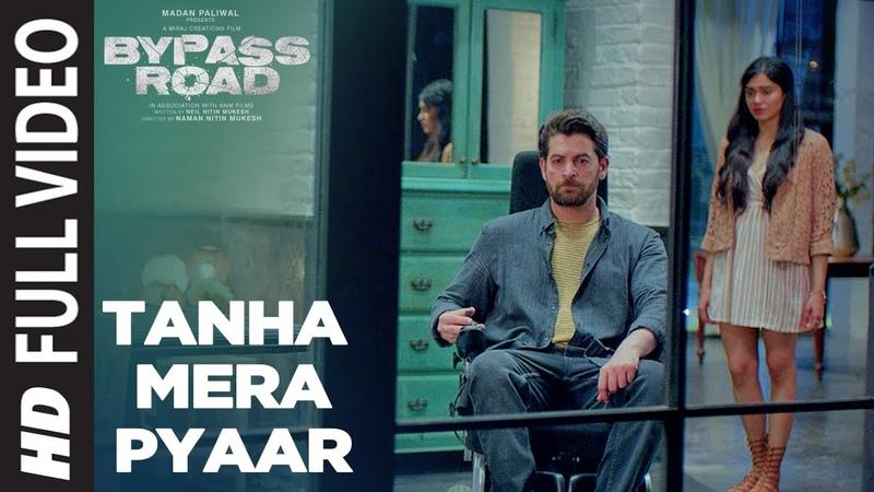 Tanha Mera Pyaar Full Video Bypass Road Neil Nitin Mukesh Adah S Mohit Chauhan Rohan Rohan