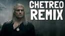 Toss a Coin to Your Witcher (Chetreo Remix)