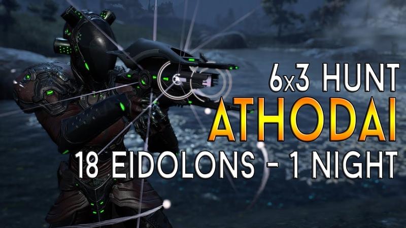 WARFRAME ATHODAI 6X3 18 EIDOLONS IN 1 NIGHT!