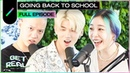 Going Back To School w/ Ashley Choi, BM (KARD), Peniel (BTOB) I GET REAL Ep. 11
