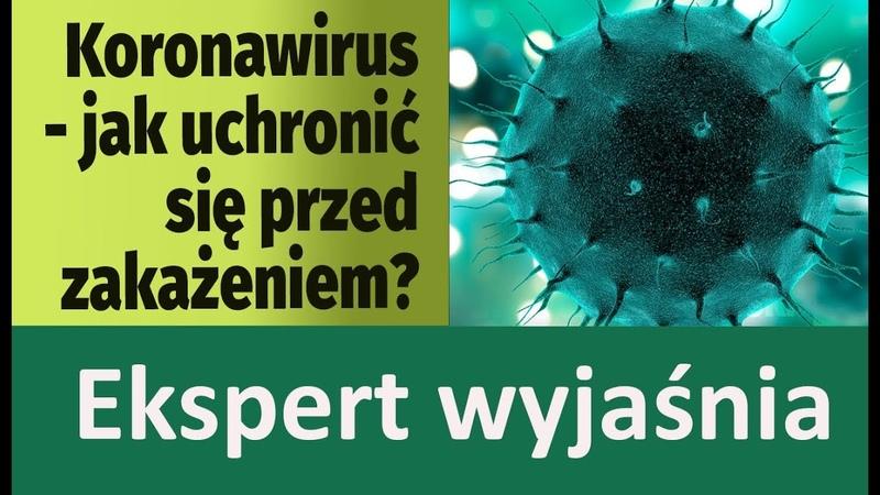 Koronawirus jak uchronić się przed zakażeniem Ekspert wyjaśnia