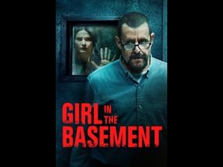 Девушка в подвале _ Girl in the Basement (2021)