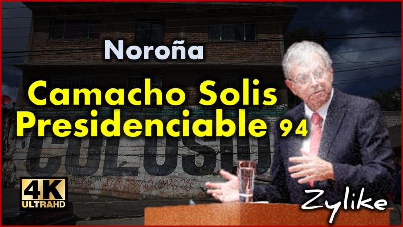 Noroña Camacho Solis El Presidenciable 94