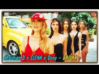 Christian D x ELENA x Dony - BAILAR (2021)