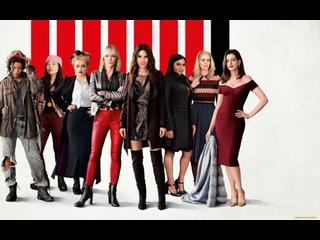 8 подруг Оушена 2018 - боевик, триллер, комедия, криминал - США - Гэри Росс - Сандра Буллок, Кейт Бланшетт, Энн Хэтэуэй