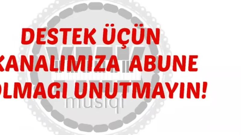 Ən Yaxşı Qəmli Mahnılar 2017 Super Yigma Aglamali Mahnilar YMK musiqi 45