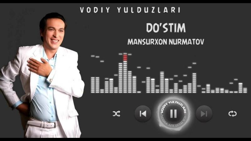 Mansurxon Nurmatov Dostim Мансурхон Нурматов Дустим