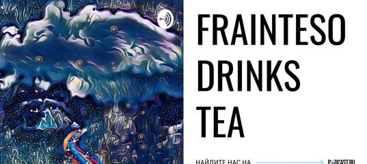 FRAINTESO DRINKS TEA