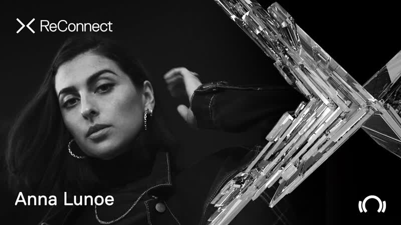 Anna Lunoe - Live @ ReConnect II [17.04.2020]
