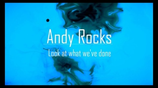 Andy Rocks - Look at what we've done - Official Lyric Video