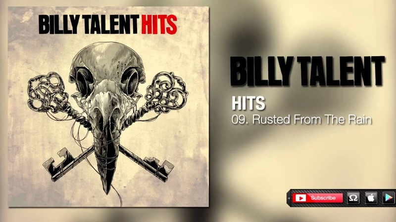 Billy Talent - Rusted From The Rain (Hits)