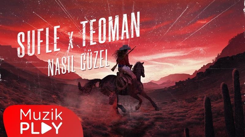 Sufle Teoman Nasıl Güzel Official Lyric Video
