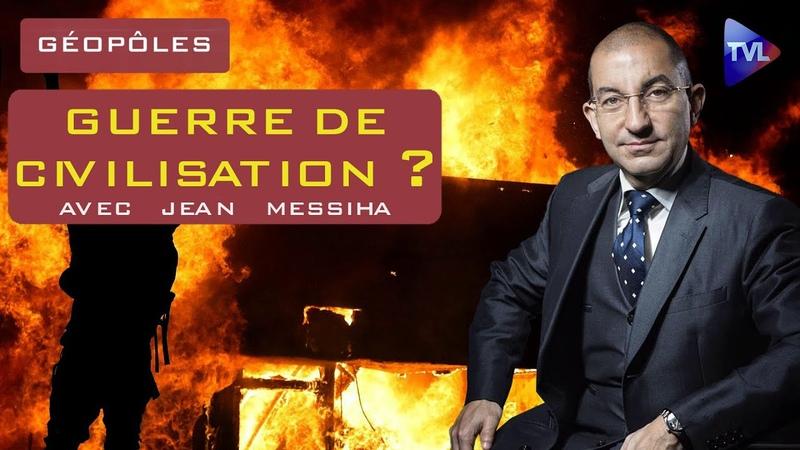 Une guerre de civilisation qui ne dit pas son nom - Géopôles n°30 avec Jean Messiha - TVL