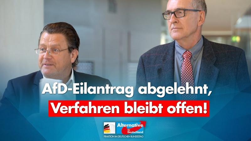 Eilantrag abgelehnt Verfahren bleibt offen! Stephan Brandner Roman Reusch AfD Fraktion