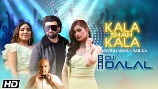 Kala Shah Kala Remix   DJ Dalal   Navraj Hans   Rabica   Sushant Shankar   Kumaar   Anushka Luhar
