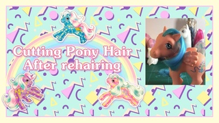My Little Pony Restoration Tutorial - Cutting Hair