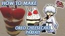 How To Make Parfait Oreo Cheesecake Gintokis Parfait Gintama Anime Recipes