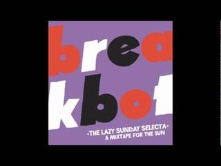 Breakbot - The Lazy Sunday Selecta