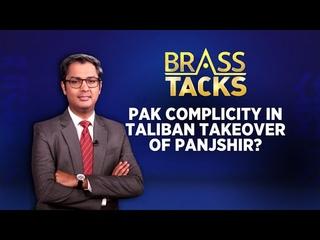 Pakistan Complicity In Taliban Takeover Of Panjshir  | Pakistan-Taliban | Brass Tacks | CNN News18